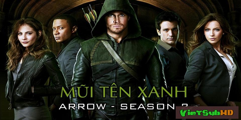 Phim Mũi Tên Xanh 2 Hoàn tất (23/23) VietSub HD | Arrow - Season 2 2013
