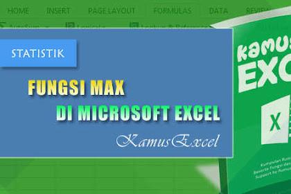 Rumus MAX (Fungsi MAX) di Microsoft Excel