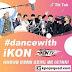 [Event #DanceWithiKON 2018] Lomba Kontes Dance Kpop dan Menari Bersama (Duet) Member iKON di Aplikasi Tik Tok Ber Hadiah 5 Album RETURN (Photocard dan Bingkisan)