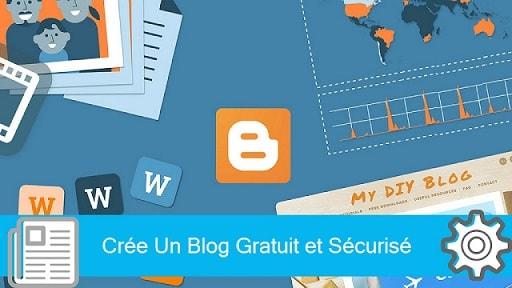 Créer un Blog Gratuit sur Blogger la Meilleur Plate-forme des blog gratuit