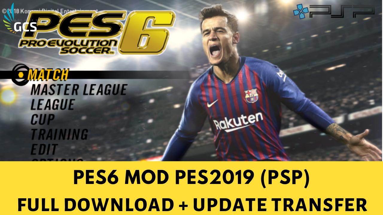 CÙNG CHƠI - (PSP|PC|Moible) PES 6 - Mod PES2019 Full Download