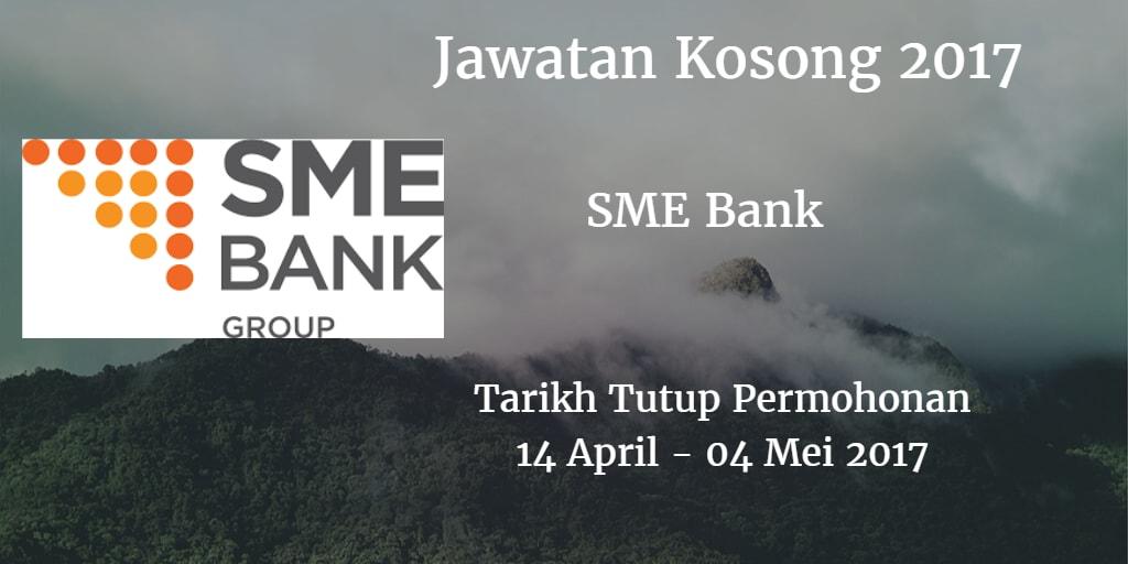 Jawatan Kosong SME Bank 14 April - 04 Mei 2017