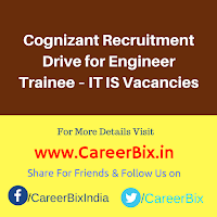 Cognizant Recruitment Drive for Engineer Trainee – IT IS Vacancies