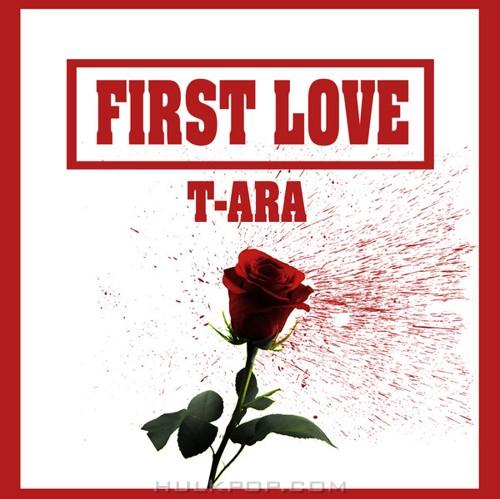 T-ara – First Love – Single (FLAC + ITUNES PLUS AAC M4A)