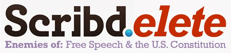 Scribd.elete - Enemies of Free Speech and the U.S. Constitution