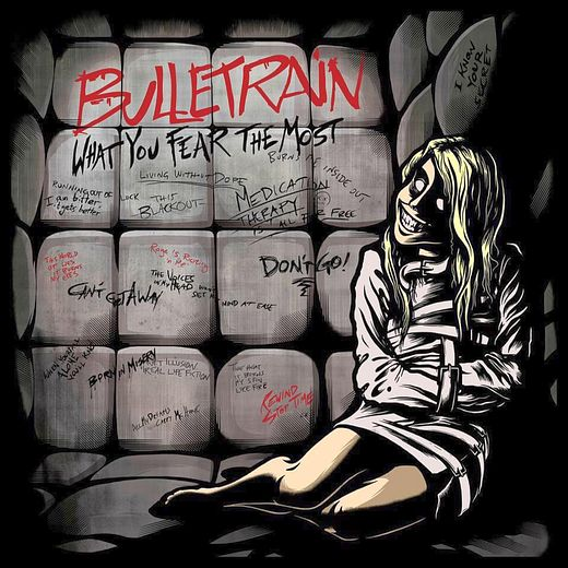 BULLETRAIN - What You Fear The Most (2016) full