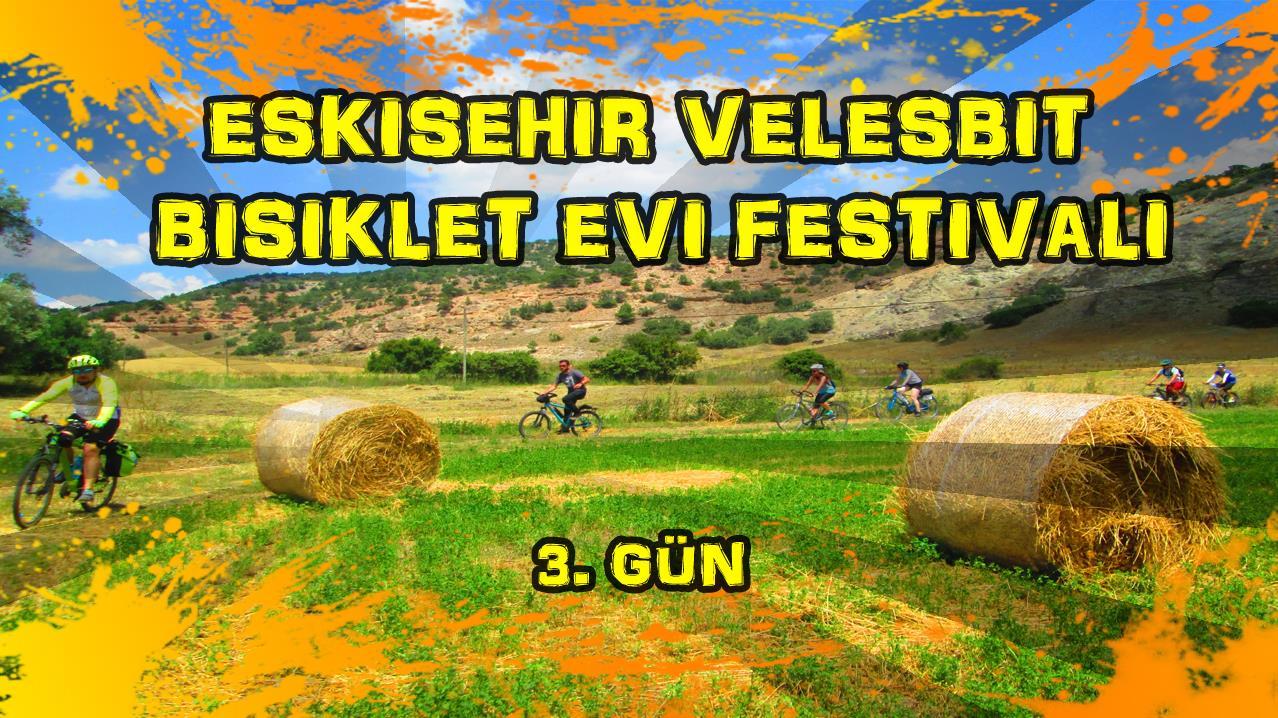 2018/07/01 Eskişehir Velesbit Bisiklet Evi Festivali (3 gün)