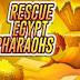 Mirchi Games - Rescue Egypt Pharaohs