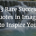 33 Rare Success Quotes In Images To Inspire You