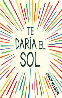 [SINOPSIS + RESEÑA] Te Daría El Sol - Jandy Nelson