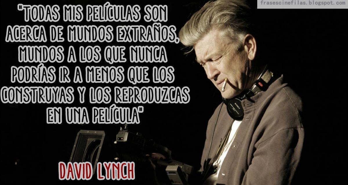 Frases De Cine Y De Cineastas David Lynch