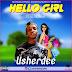 [Music]: Usherdee- Hello Girl