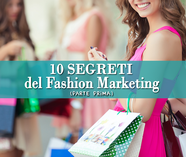 10 SEGRETI del Fashion Marketing (Parte 1)