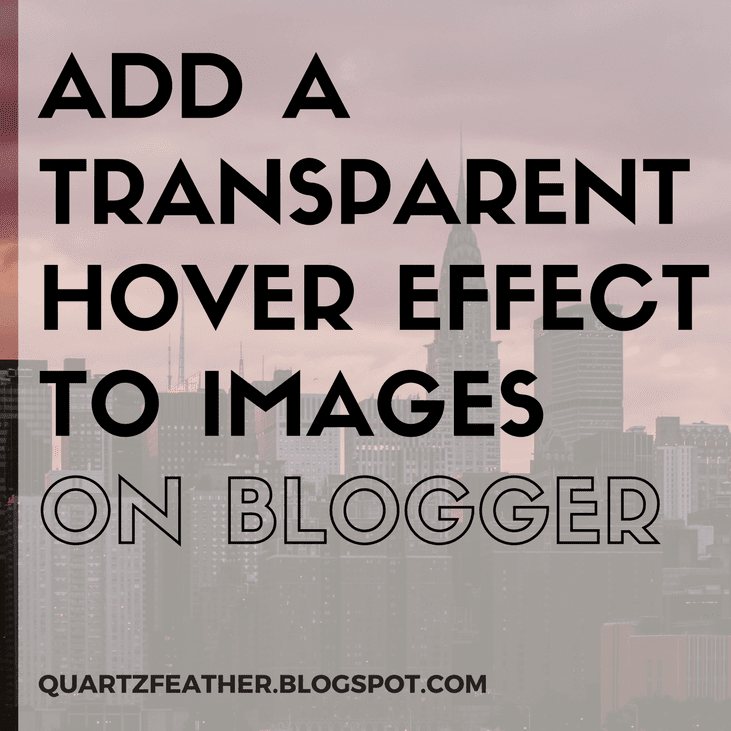 Add a Transparent Hover Effect to Images on Blogger
