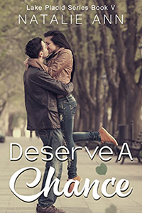 https://www.amazon.com/Deserve-Chance-Lake-Placid-Book-ebook/dp/B075R7V25M/ref=sr_1_3?ie=UTF8&qid=1512870867&sr=8-3&keywords=natalie+ann