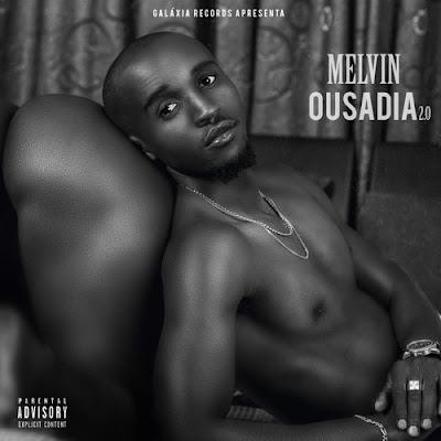 Galáxia Records Apresenta: Melvin - Ousadia 2.0 [EP] [DOWNLOAD]