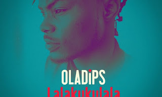 "[Music] Oladips - ""Lalakukulala"" Ft. Reminisce"