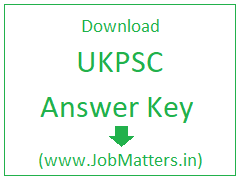 image : Download UKPSC Answer Key 2018 @ JobMatters.in