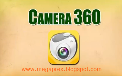 MEGAPREX: Download Camera 360 for Android Phones / iPhone