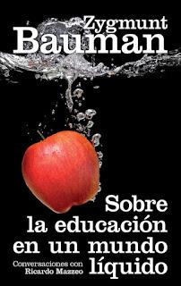 """""""Sobre la educación en un mundo líquido"""" - Z. Bauman"""