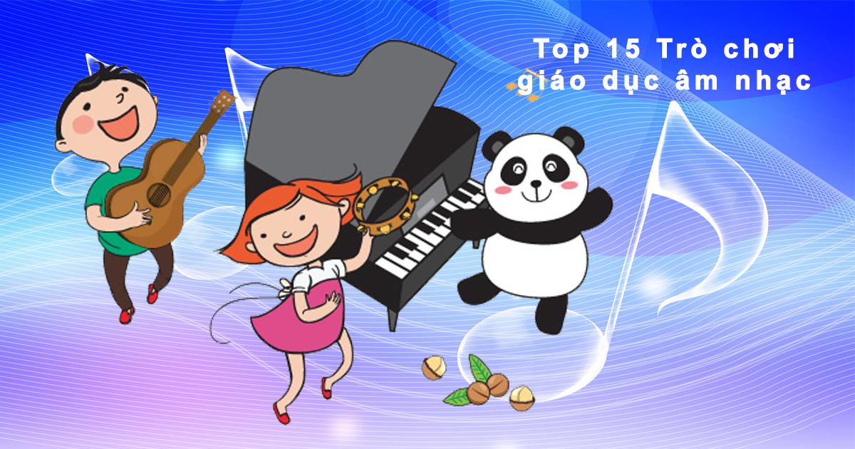 Trò chơi giáo dục âm nhạc cho trẻ mầm non hay và thú vị nhất