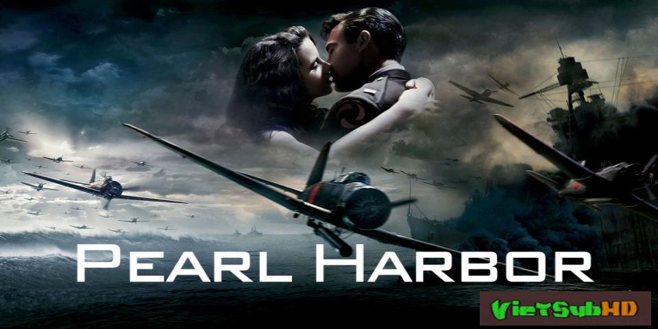 Phim Trận Chiến Trân Châu Cảng VietSub HD | Pearl Harbor 2001
