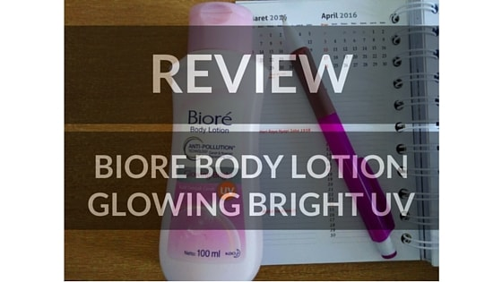 Review Body Lotion Glowing Bright UV