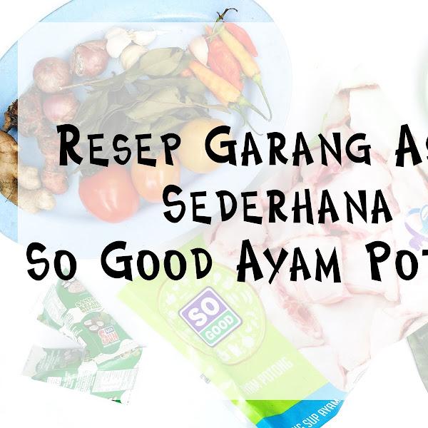 Resep Garang Asem Sederhana | So Good Ayam Potong