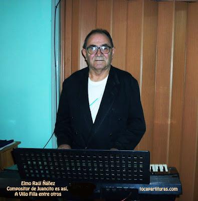 Elmo Raúl Ñáñez compositor de Juancito es así, A Vilio Filla entre muchas otras