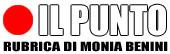 Il Punto rubrica di Monia Benini