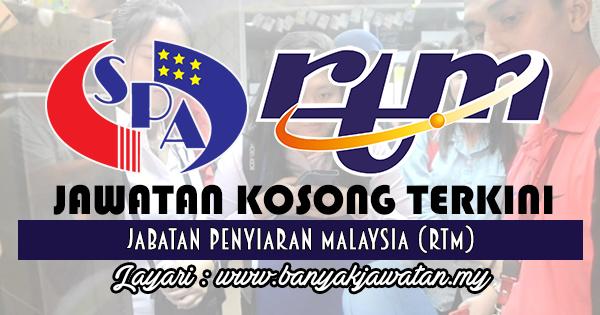 Jawatan Kosong 2017 di Jabatan Penyiaran Malaysia (RTM) www.banyakjawatan.my