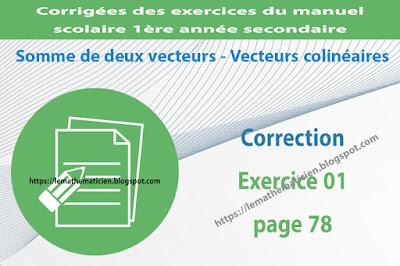 Correction - Exercice 01 page 78 - Somme de deux vecteurs - Vecteurs colinéaires