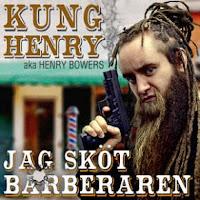 Kung Henry - Jag sköt barberaren (Exclusive Web Releases)