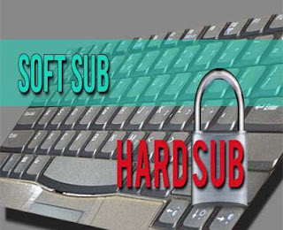 Perbedaan Soft Subtitle dan Hard Subtitle