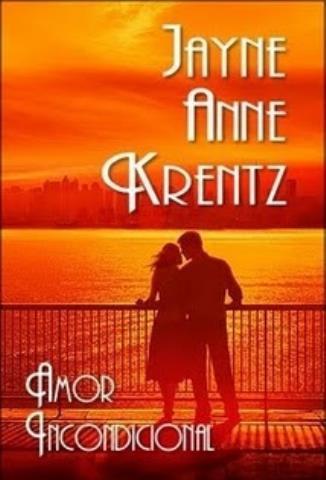 Amor incondicional - Jayne Ann Krentz