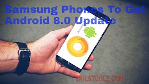 List of Samsung Phones To Get The Android Oreo 8.x Update