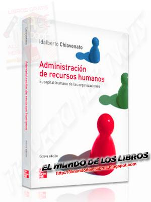 administracion de recursos humanos idalberto chiavenato 8va edicion