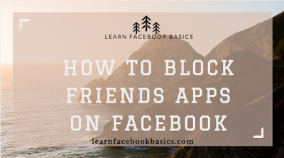 How to block friends apps on Facebook