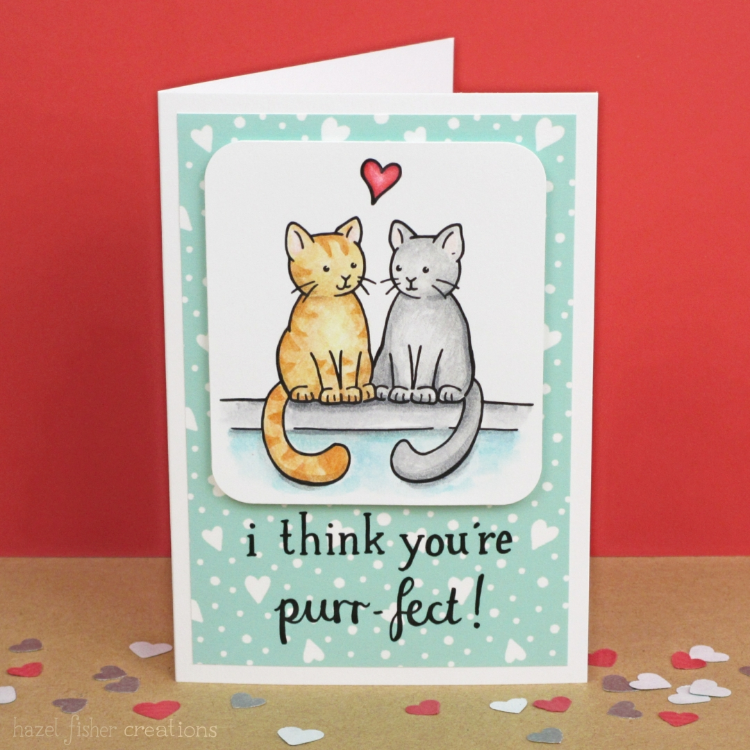Hazel Fisher Creations I think youre purrfect Valentines Card – Digital Valentine Card