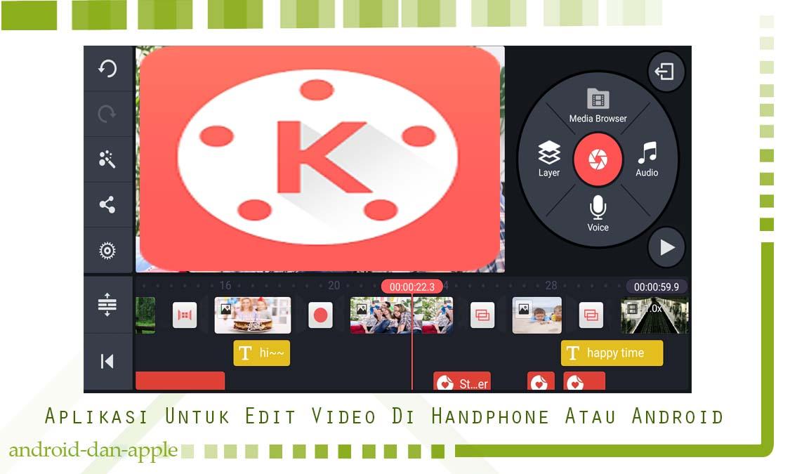 Aplikasi Untuk Edit Video Terbaik Di Handphone Atau Android