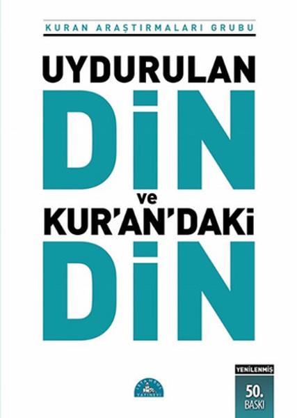 UYDURULAN DİN - KUR'AN'DAKİ DİN