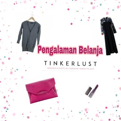 Pengalaman Belanja Di Tinkerlust, Preloved Branded Marketplace