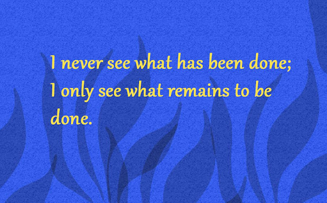 I never see what has been done Gautama Buddha