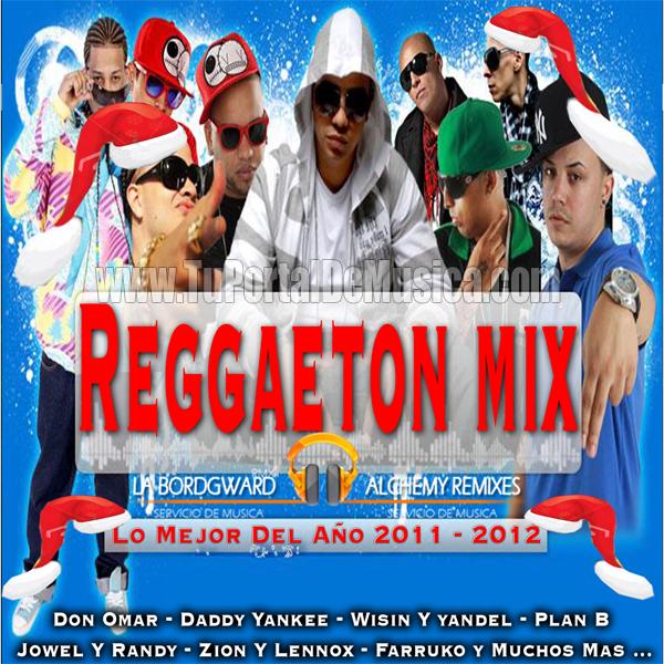 Reggaeton Mix (Lo Mejor Del Año 011-012) (2017)