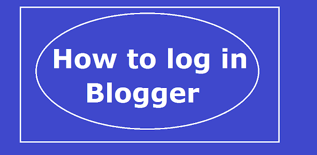 How to log in blogger,Blog,log,oq,blog,in,aqs,