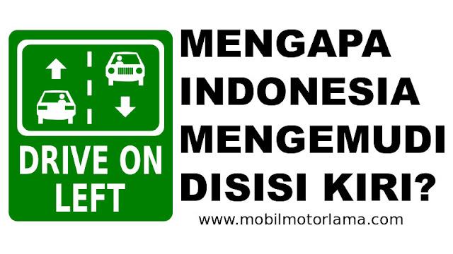 Mengapa Indonesia Mengemudi di Jalur Kiri?