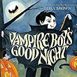Day 1 #Review: Vampire Boy's Goodnight by Lisa Brown #Halloween #CryptKeeper2017
