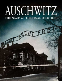 Auschwitz: The Nazis and the 'Final Solution' 1 | Bmovies