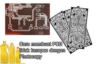 Cara membuat PCB tidak keropos dengan Photocopy