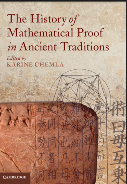 The History of Mathematical Proof in Ancient Tradition Edited by Karine Chemla